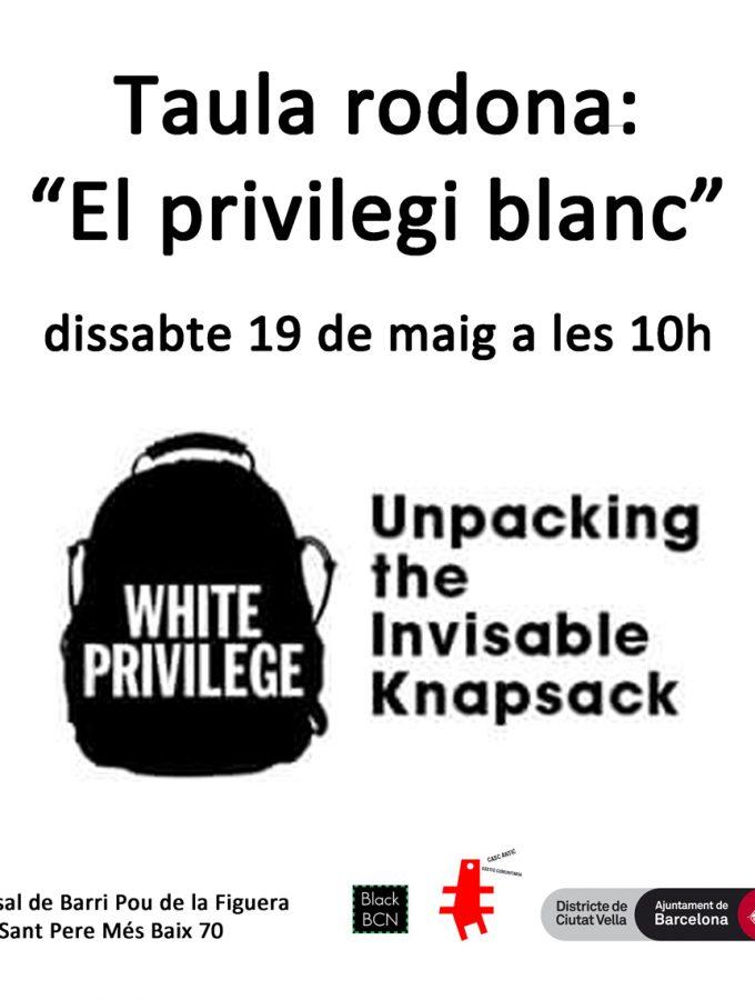 "Taula rodona: ""El privilegi blanc"""